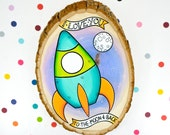 i love you to the moon and back /  original rocket ship space painting on wood slice