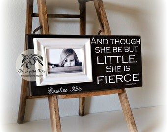 Baby Girl Gift, Baby Frame, Daughter, Granddaughter Gift, And Though She Be But Little, She Is Fierce, 8x20 The Sugared Plums Frames