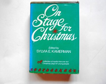 On Stage for Christmas, a Vintage Book, Collection of Royalty-Free One-Act Christmas Plays for Young People