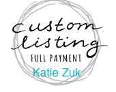 Custom Listing for Katie Zuk
