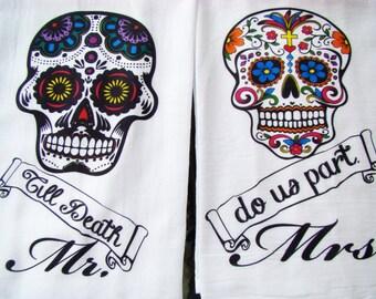 Dia De Los Muertos tea towels - Day of the Dead Mr. Mrs. Till death flour sack towels- wedding gift Flour sack dish towel- super cute