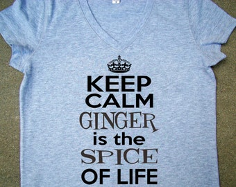 Ginger shirt, tops and Tees- Ginger is the spice of Life V neck, Bella Brand, red hair shirt  - 4 color choices, Custom printed