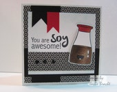 You are Soy awesome! - Hand Stamped Greeting Card - Congratulations/Graduation/Friendship/Thinking of You/Just Because/Love