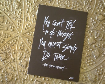 SALE, Creativity Quote, Ray Bradbury Quote, Chalkboard, Simply Do, Don't Try Do, Typography Print, Hand lettered Quote, 5x7 Print
