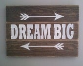 Dream Big with arrows pallet style wooden sign by White by Dressingroom5