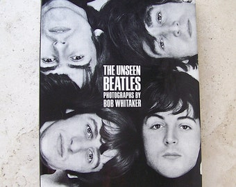 Vintage Unseen Beatles Hardcover Book Bob Whitaker 1991 First Edition Beatles Memorabilia Black and White Photos from the 60s