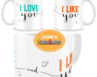 I Love You and I Like You mug - Engagement Gift, Bridal Shower Gift, Engagement Party Gift, Wedding Gift, Couples Gift