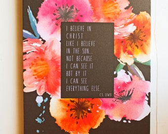 I believe in Christ like I believe in the sun, Giclee, Print, Canvas Sign, CS Lewis quote, Typography Word Art, Quote, Home Decor, Gift