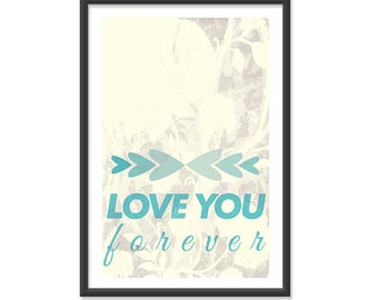 Love You Forever - 13x19 Print Poster - Vanilla and Teal