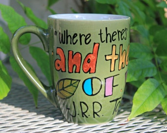 "J.R.R. Tolkien ""Where there's life there's hope-- and then a need of vittles."" Sam Gamgee's Gaffer Quote - Hand painted, Med/Sm Green Mug"