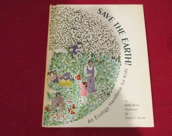 Vintage Hardcover Children's Book Save The Planet! An Ecology Guide for Children by Betty Miles Illustrated by Claire A. Nivola