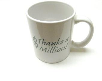 Coffee Cup Mug Thanks A Million Thank You Gift