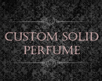 Custom Solid Perfume - Create Your Own Scent - Custom Solid Perfume Crème - .25 Ounce Tin
