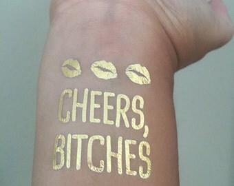 Gold Metallic Flash Bachelorette Tattoos, Cheers Bitches
