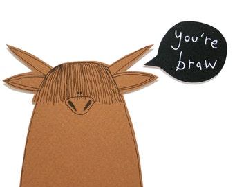 Funny Birthday Card, You're Braw Card, Funny Birthday Card for Husband, for Boyfriend, Highland Cow Card, Moo Card, Animal Birthday Card