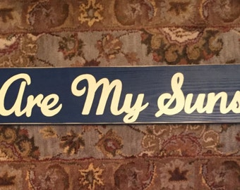 You Are My Sunshine ( my only sunshine ) XL Oversized Sign Plaque Wall You Pick from 10+ Colors Hand Panted Wooden