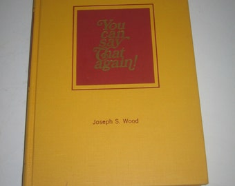 You can say That again By Joseph S. Wood   1969  LDS   Mormon