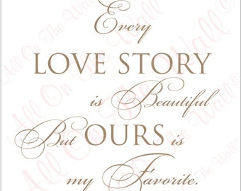 Family Wall Decal Love Saying Home Decor Every Love Story..Wedding Bridal Anniversary Vinyl Lettering Decals Wall Art