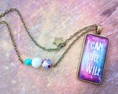 Vintage Galaxy Necklace. I can and I will quote necklace. Positive energy necklace. Inspirational Yoga Jewelry. Motivational Wisdom Pendant