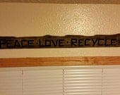Peace Love Recycle Sign