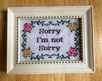Sorry I'm Not Sorry Cross Stitch Floral Subversive Finished Framed