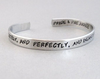 Jane Austen Bracelet - Completely and Perfectly and Incandescently Happy - Hand Stamped Cuff in Aluminum, Golden Brass or Sterling Silver