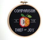 Comparison Is the Thief of Joy cross stitch