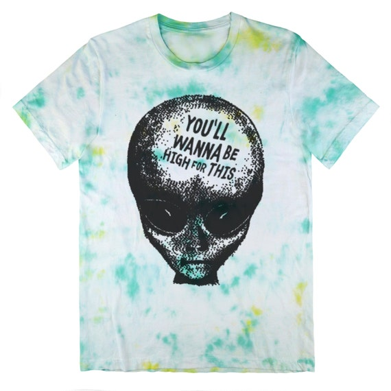 Tye dye alien t shirt you 39 ll wanna be high for this for How do you dye a shirt