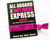 Hot Mess Party Favor Hair Tie and Card Bachelorette, Dirty Thirty, 21st birthday, girls night out, girls gone wild party, hangover kit