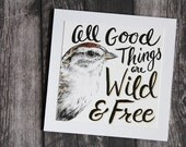 All Good Things are Wild and Free - Sparrow Card