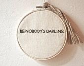 Hoop Art Embroidery: Be Nobody's Darling by Alice Walker with Jute Tassel
