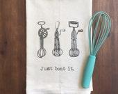 Just Beat It Flour Sack Tea Towel