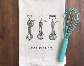 Just Beat It Flour Sack Tea Towel