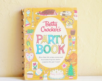 Vintage Betty Crocker Party Book - Ideas for Every Occasion 1960