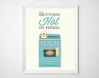 It's gettin' hot in here - Retro mid century modern oven typography poster wall decor cooking baking bake aqua fun funny kitchen print art