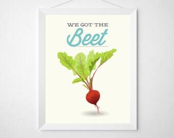 Beet Kitchen Print - We Got the Beet - Poster wall art decor cooking veggie vegetable funny quote aqua teal red raw vegan vegetarian gift