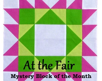 At The Fair Mystery Block of the Month Quilt Pattern 2015