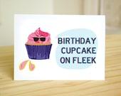 Cupcake on Fleek - Topical, Birthday Card