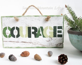 COURAGE Sign, Camo Greens Hand Painted Stenciling Over Distressed White on Cedar Wood, Gift for Military Personel Soldiers War Veterans
