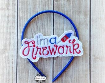 4th of July headband Firework I am a Firework Sllider Shimmery Sparkle Embroidered Vinyl/Felt Headband. You choose the Style!