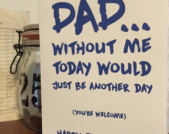 without me today would just be another day [ fathers day cards ]