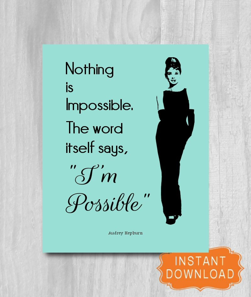 Download Quote Photo: Audrey Hepburn Quote Digital Download Nothing Is Impossible