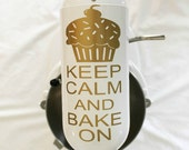 Keep Calm & Bake On KitchenAid Vinyl