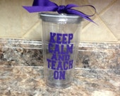 Personalized Tumbler-Keep Calm and Teach On