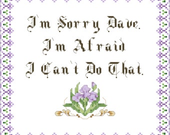 I'm Sorry Dave... - Cross Stitch Pattern - Quotes - 2001: A Space Odyssey - Hal - INSTANT DOWNLOAD
