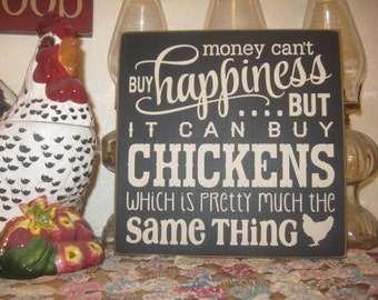 Primitive Wood Sign Money Can't Buy Happiness But It Can Buy Chickens Typography Chicken Sign
