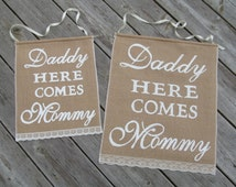 Daddy Here Comes Mommy Sign - Rustic Wedding Sign - Ring Bearer Sign - Burlap Wedding Sign - Daddy Banner - Daddy Here Comes Mommy Banner
