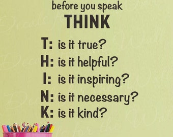 Think Before You Speak Inspirational Wall Decal Vinyl Art Sticker Quote Q24