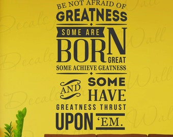 Be Not Afraid Of Greatness Some Born Great Some Greatness Thrust Upon Em Shakespeare Twelfth Night Inspirational Wall Vinyl Decal Art Q50