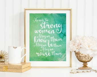 Instant Download - Dorm Decor - Printable Art - Here's to Strong Women - Typographic Print - Inspirational Quote - Quote Printable